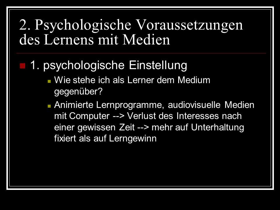 2.Psychologische Voraussetzungen des Lernens mit Medien 2.