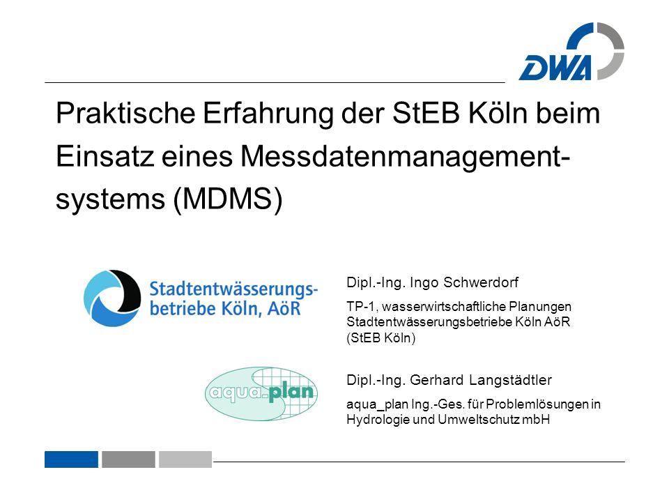 Agenda 1.Die Stadtentwässerungsbetriebe Köln 2. Warum wird gemessen.