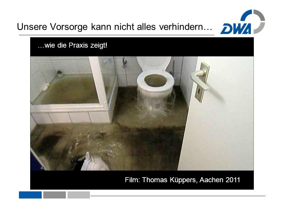 Unsere Vorsorge kann nicht alles verhindern… Film: Thomas Küppers, Aachen 2011 …wie die Praxis zeigt!