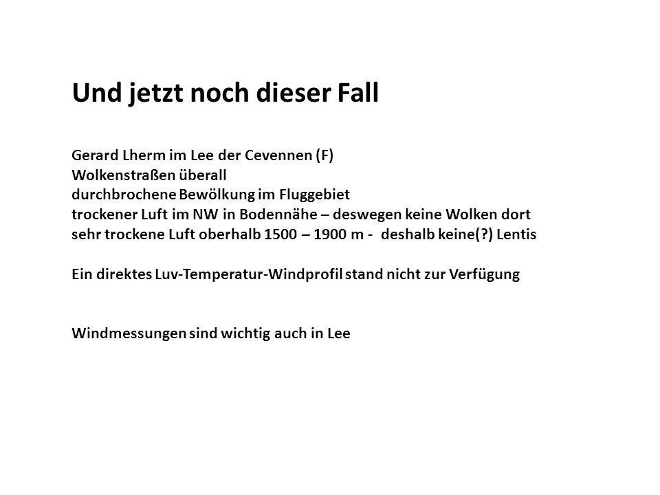 Und jetzt noch dieser Fall Gerard Lherm im Lee der Cevennen (F) Wolkenstraßen überall durchbrochene Bewölkung im Fluggebiet trockener Luft im NW in Bo
