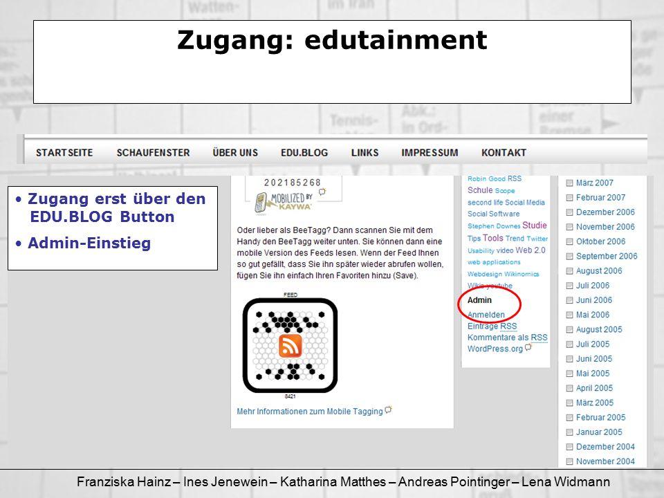 Franziska Hainz – Ines Jenewein – Katharina Matthes – Andreas Pointinger – Lena Widmann Zugang: edutainment Zugang erst über den EDU.BLOG Button Admin