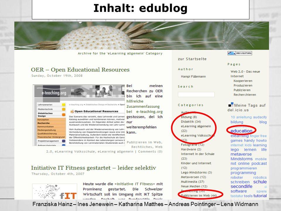 Franziska Hainz – Ines Jenewein – Katharina Matthes – Andreas Pointinger – Lena Widmann Inhalt: edublog