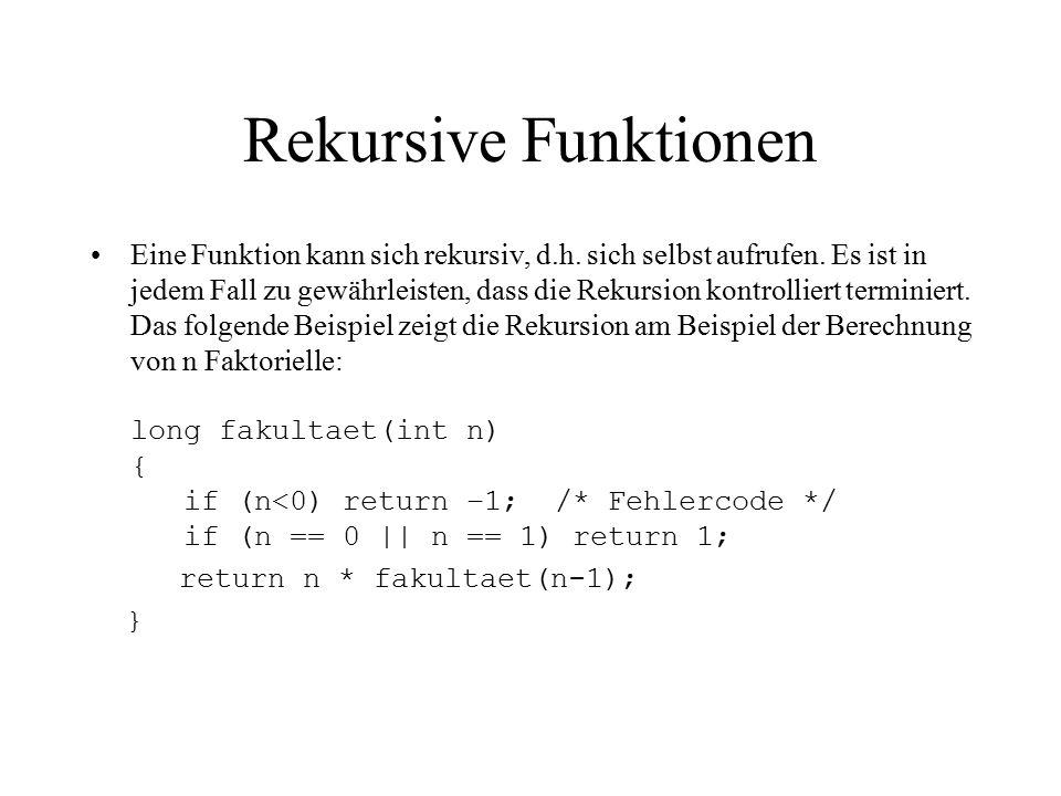 Rekursive Funktionen Eine Funktion kann sich rekursiv, d.h.