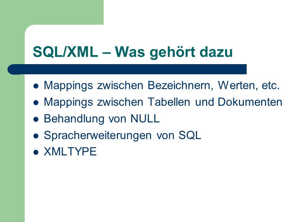 SQL/XML – Was gehört dazu Mappings zwischen Bezeichnern, Werten, etc.
