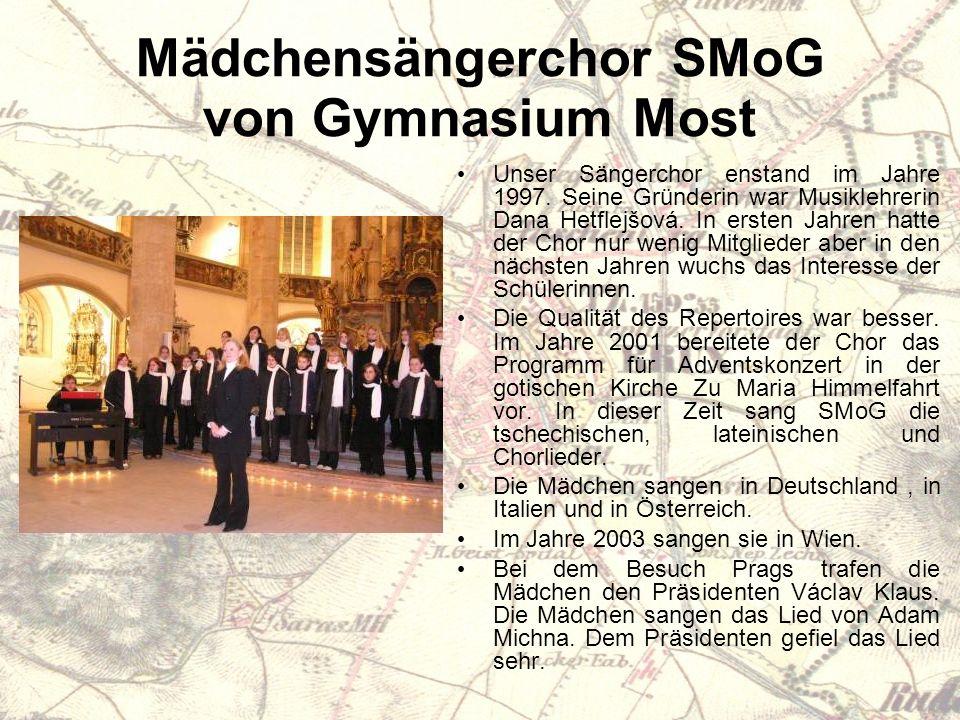 Mädchensängerchor SMoG von Gymnasium Most Unser Sängerchor enstand im Jahre 1997.