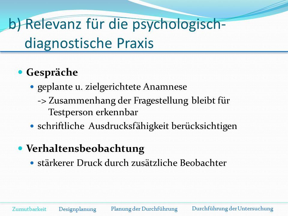 b) Relevanz für die psychologisch- diagnostische Praxis Gespräche geplante u.