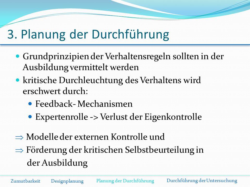 3. Planung der Durchführung Grundprinzipien der Verhaltensregeln sollten in der Ausbildung vermittelt werden kritische Durchleuchtung des Verhaltens w