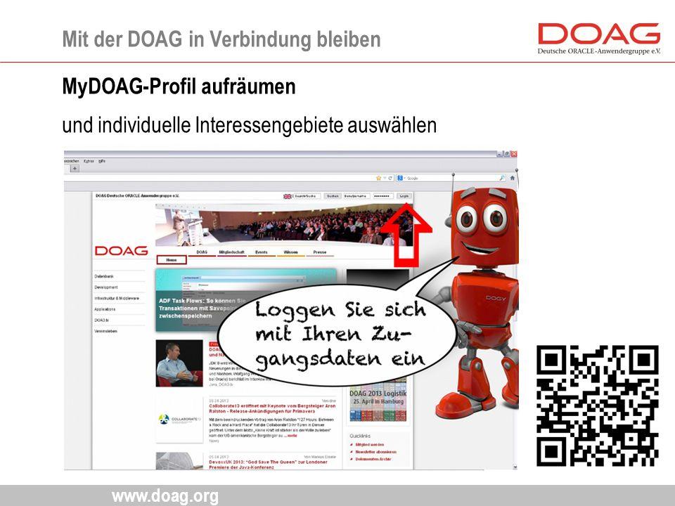 www.doag.org MyDOAG-Profil aufräumen und individuelle Interessengebiete auswählen Mit der DOAG in Verbindung bleiben