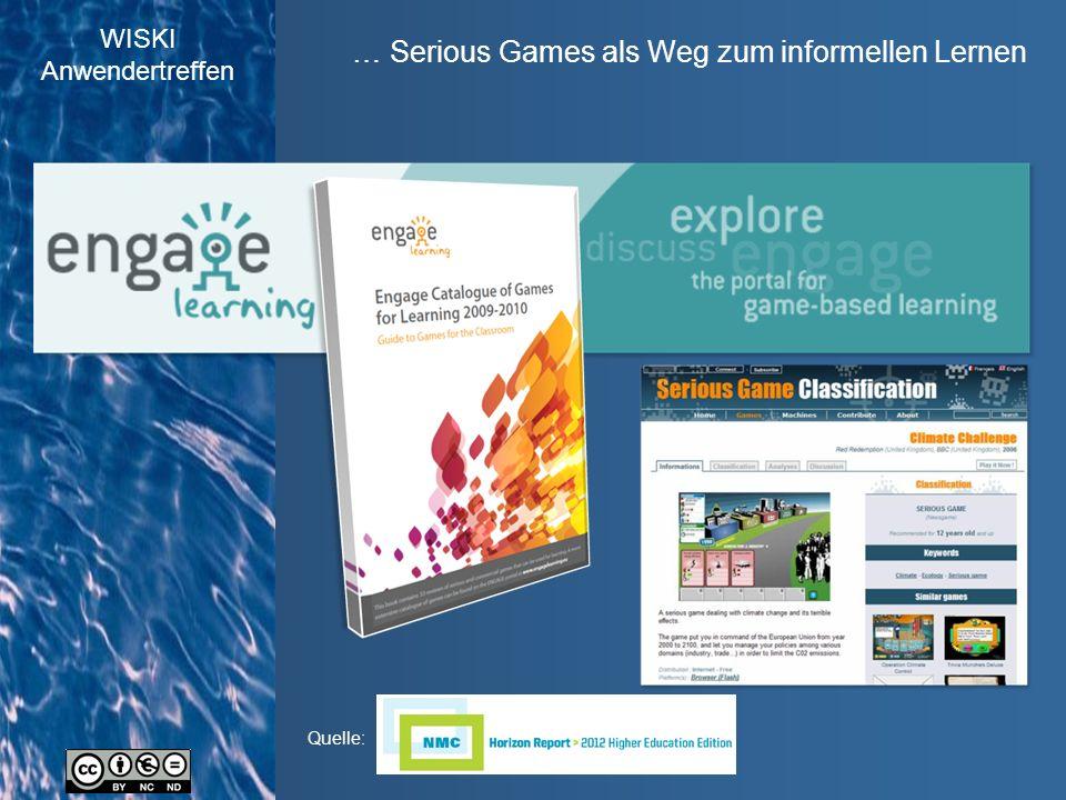 WISKI Anwendertreffen … Serious Games als Weg zum informellen Lernen Quelle: