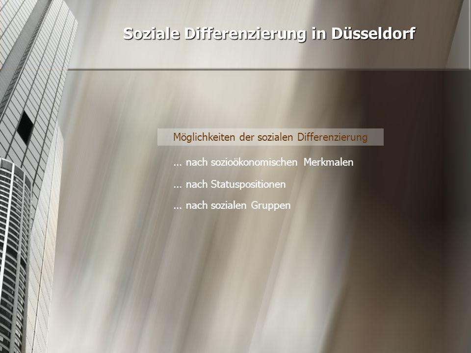 Soziale Differenzierung in Düsseldorf Allgemeine Bevölkerungsentwicklung Düsseldorfs 1875 1910 1970 2004 0 % 25 % 50 % 75 % 100 % 0 – 15 Jahre 15 – 50 Jahre > 50 Jahre  Aufgrund des demografischen Wandels hat sich die Altersstruktur verschoben