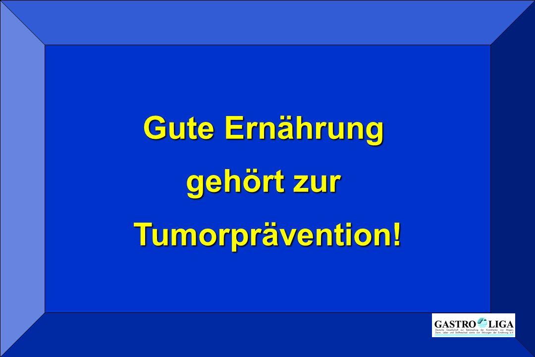 Gute Ernährung gehört zur Tumorprävention!