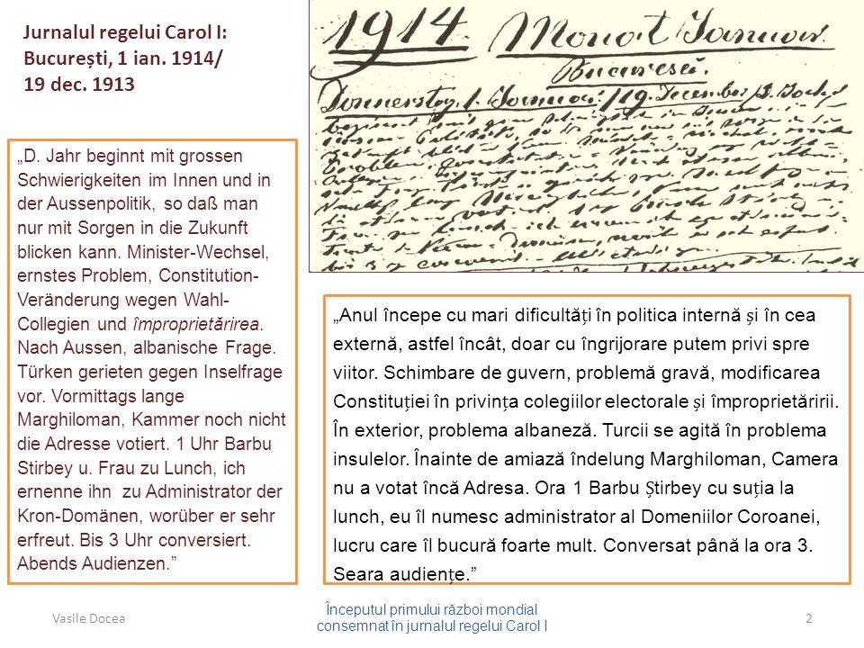 """Jurnalul regelui Carol I: București, 1 ian. 1914/ 19 dec. 1913 """"D. Jahr beginnt mit grossen Schwierigkeiten im Innen und in der Aussenpolitik, so daß"""