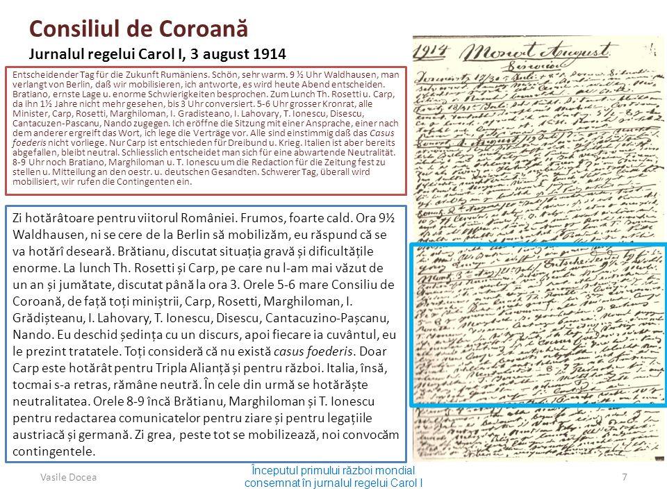 Consiliul de Coroan ă Jurnalul regelui Carol I, 3 august 1914 Entscheidender Tag für die Zukunft Rumäniens. Schön, sehr warm. 9 ½ Uhr Waldhausen, man