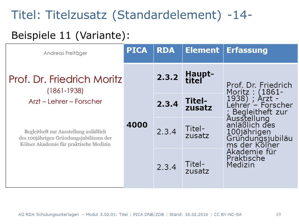 Titel: Titelzusatz (Standardelement) -14- Beispiele 11 (Variante): PICARDAElementErfassung 4000 2.3.2 Haupt- titel Prof.