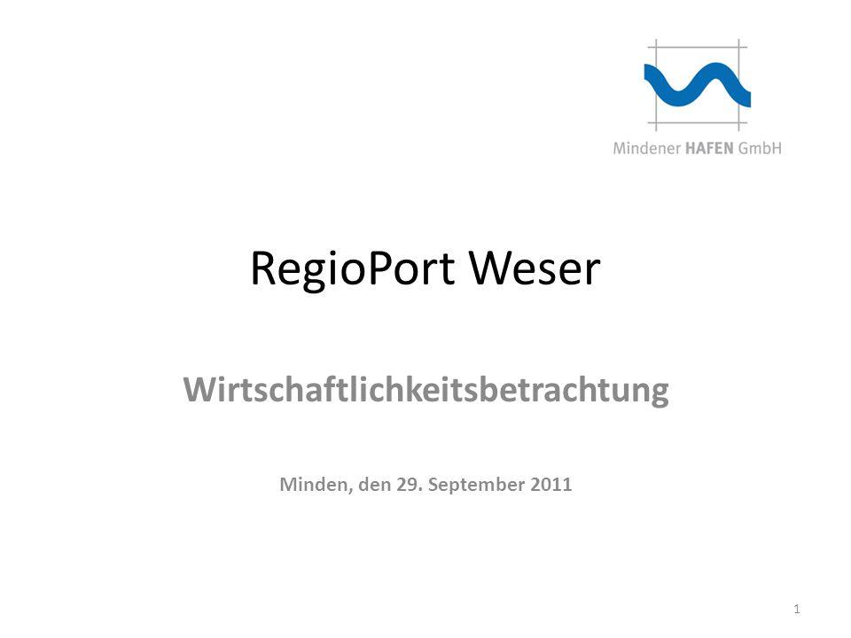 RegioPort Weser Wirtschaftlichkeitsbetrachtung Minden, den 29. September 2011 1