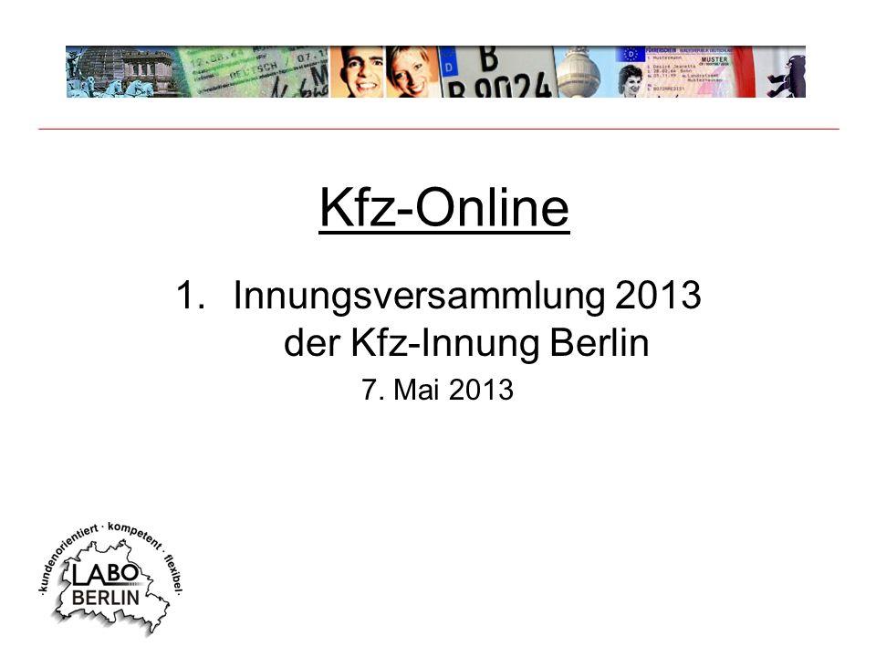 Kfz-Online 1.Innungsversammlung 2013 der Kfz-Innung Berlin 7. Mai 2013