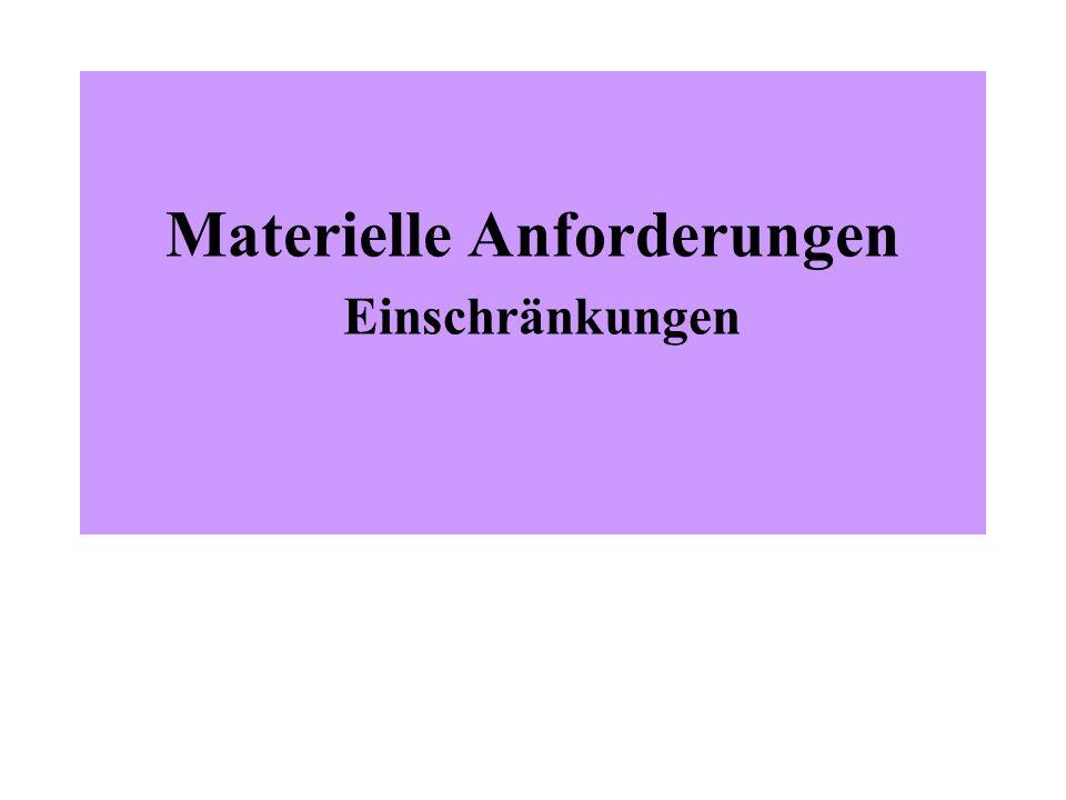 Materielle Anforderungen Einschränkungen