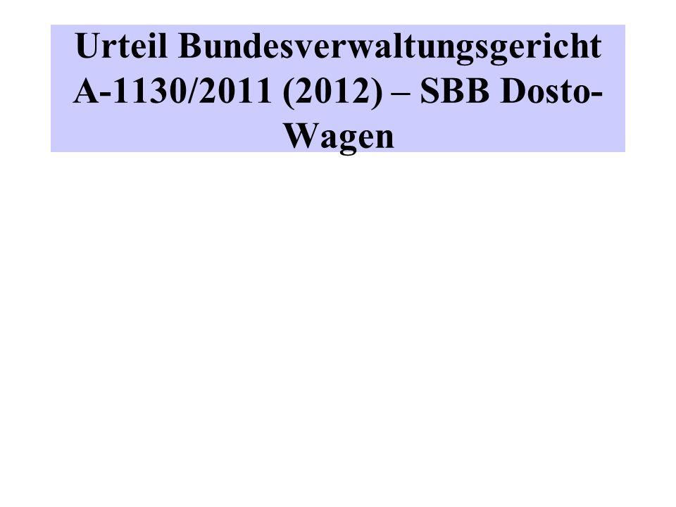 Urteil Bundesverwaltungsgericht A-1130/2011 (2012) – SBB Dosto- Wagen