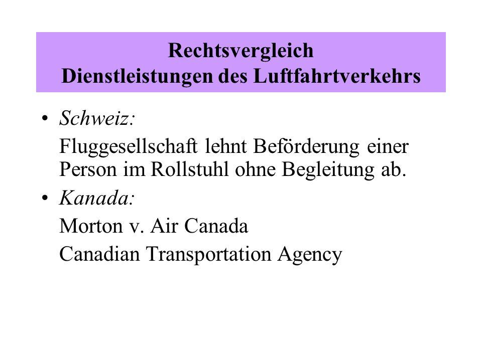 Rechtsvergleich Dienstleistungen des Luftfahrtverkehrs Schweiz: Fluggesellschaft lehnt Beförderung einer Person im Rollstuhl ohne Begleitung ab.