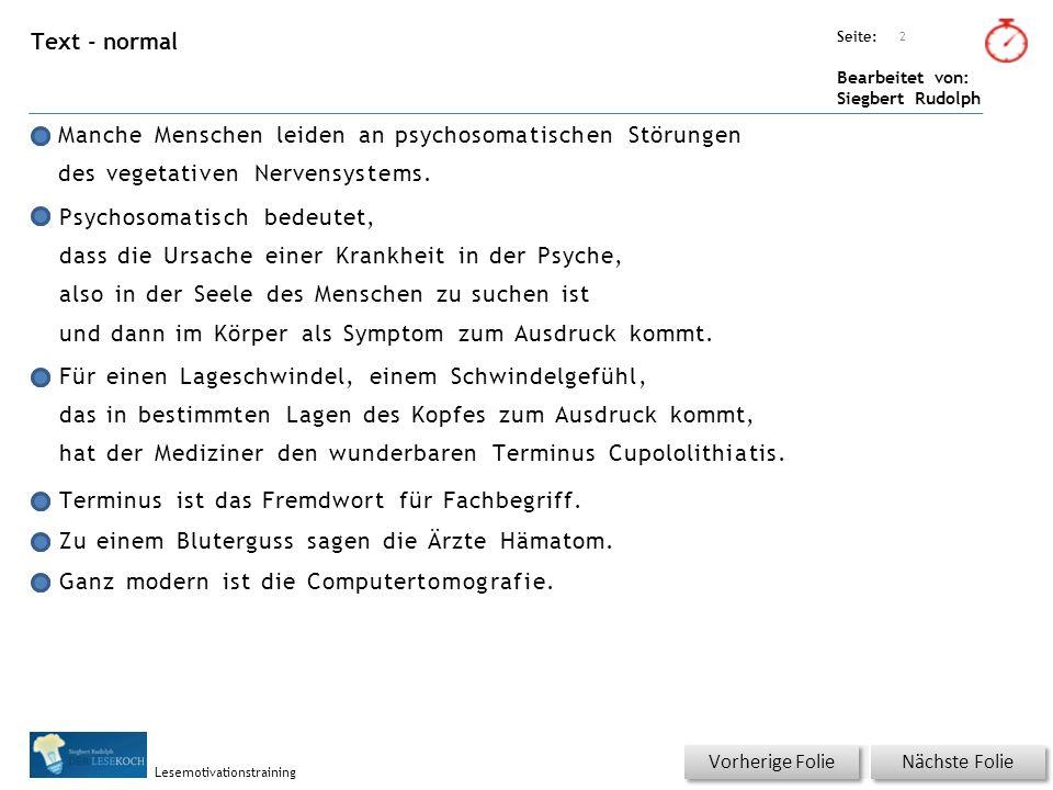 Übungsart: Seite: Bearbeitet von: Siegbert Rudolph Lesemotivationstraining Text - normal Manche Menschen leiden an psychosomatischen Störungen des vegetativen Nervensystems.