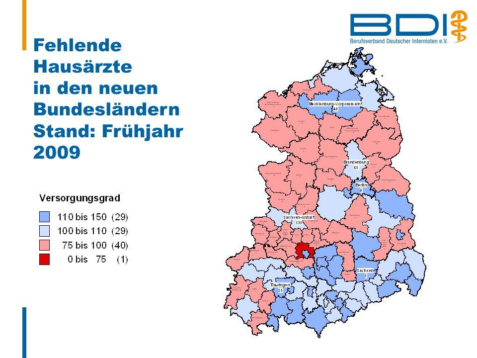 Fehlende Hausärzte in den neuen Bundesländern Stand: Frühjahr 2009