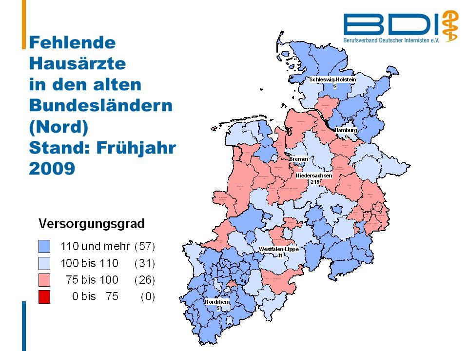 Fehlende Hausärzte in den alten Bundesländern (Nord) Stand: Frühjahr 2009