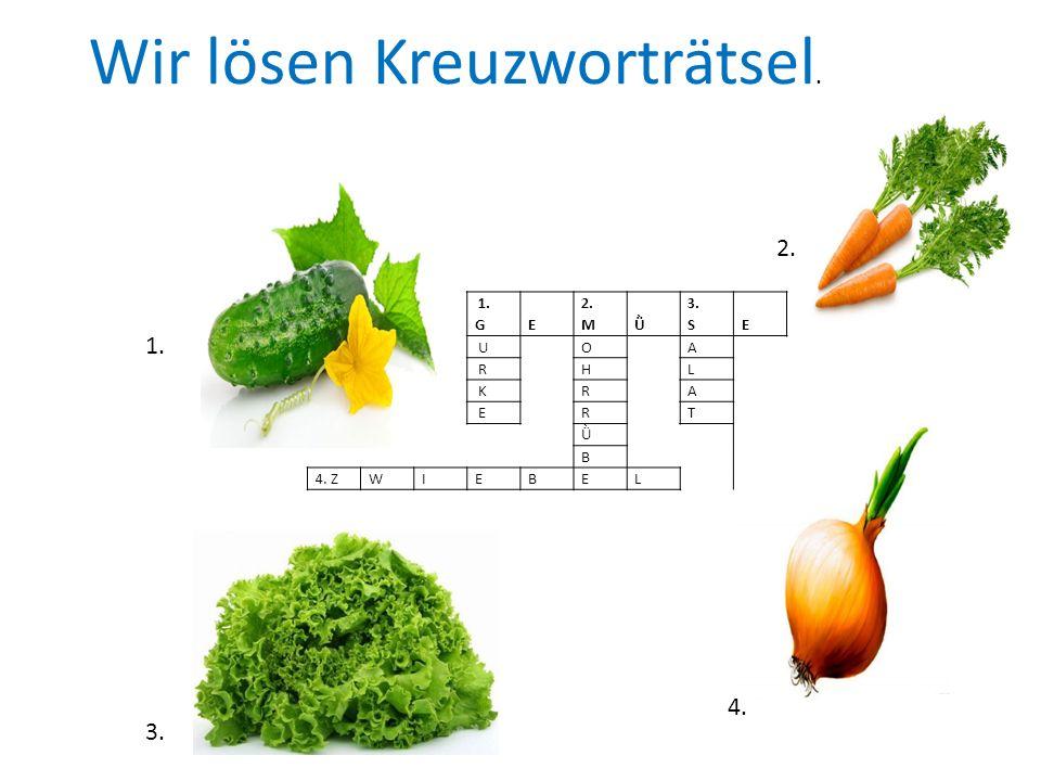1. GE 2. MǛ 3. SE UOA RHL KRA ERT Ǜ B 4.E 1. 2. 3. 4. Wir lӧsen Kreuzworträtsel.