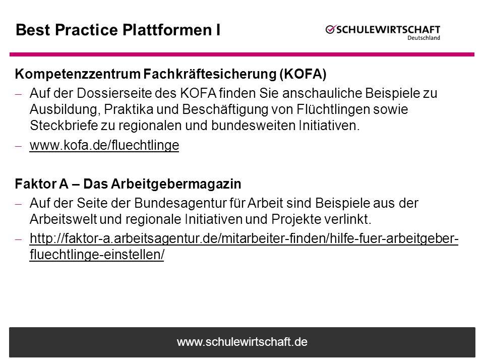www.schulewirtschaft.de Best Practice Plattformen I Kompetenzzentrum Fachkräftesicherung (KOFA)  Auf der Dossierseite des KOFA finden Sie anschaulich