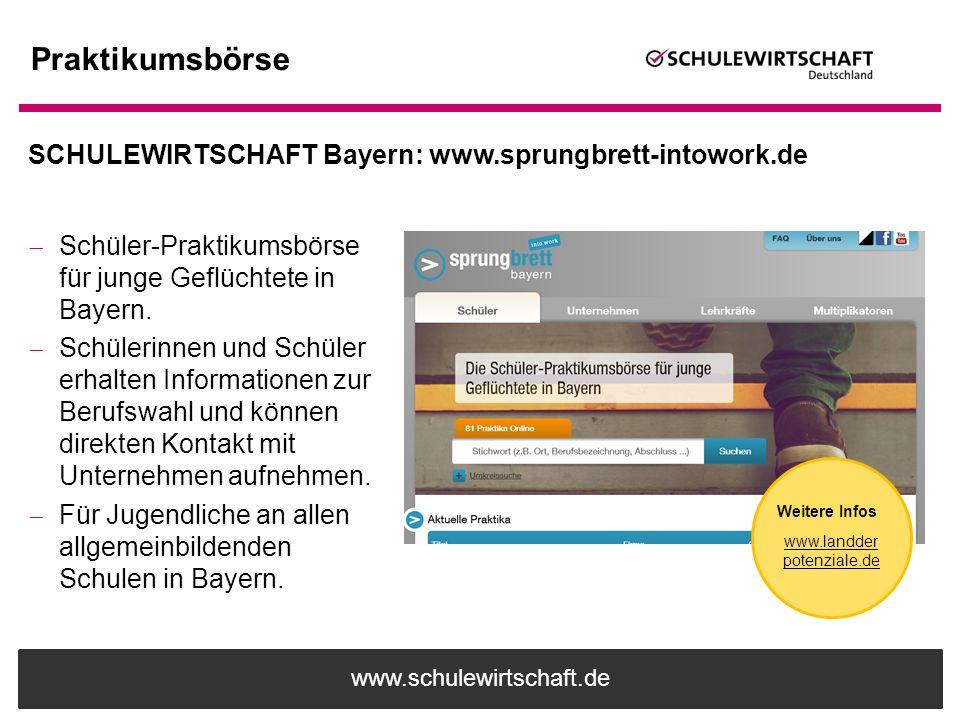 www.schulewirtschaft.de Praktikumsbörse  Schüler-Praktikumsbörse für junge Geflüchtete in Bayern.  Schülerinnen und Schüler erhalten Informationen z