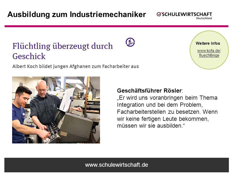 """www.schulewirtschaft.de Ausbildung zum Industriemechaniker Geschäftsführer Rösler: """"Er wird uns voranbringen beim Thema Integration und bei dem Proble"""