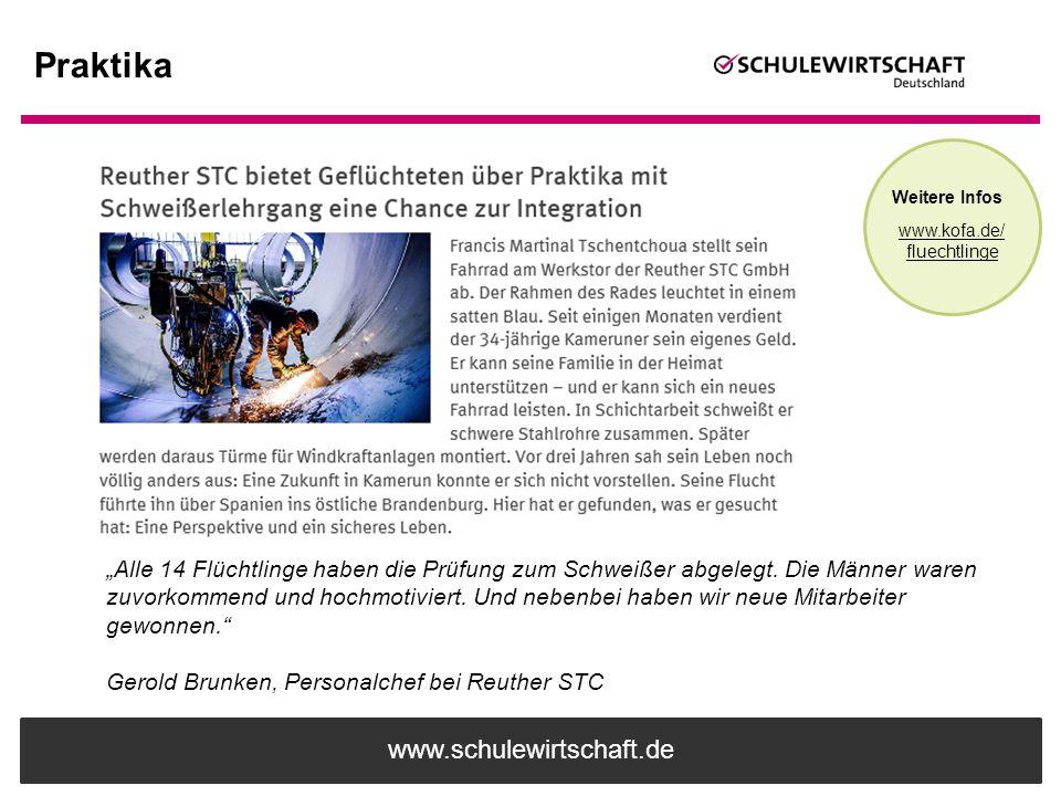 """www.schulewirtschaft.de Praktika Weitere Infos www.kofa.de/ fluechtlinge """"Alle 14 Flüchtlinge haben die Prüfung zum Schweißer abgelegt. Die Männer war"""