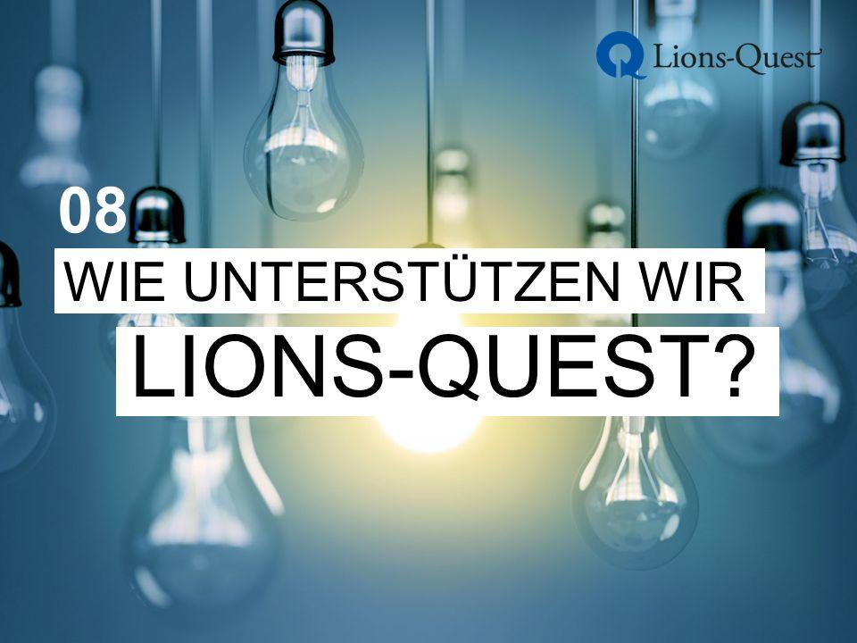 WIE UNTERSTÜTZEN WIR LIONS-QUEST 08