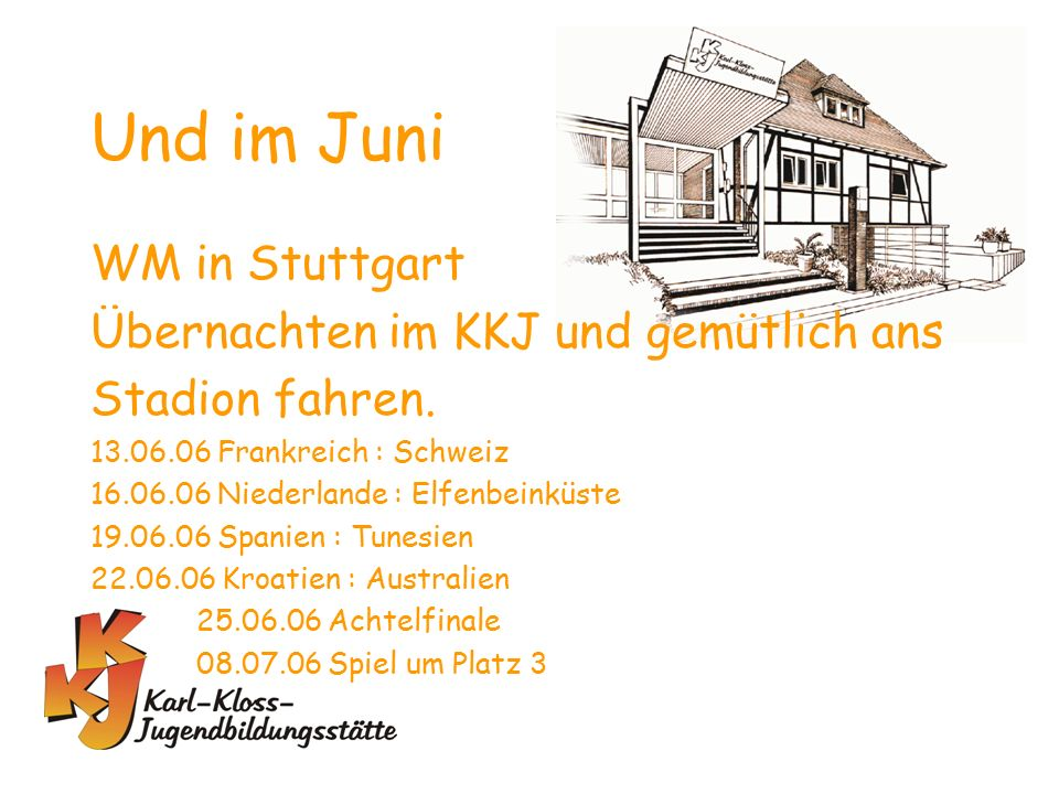 Und im Juni WM in Stuttgart Übernachten im KKJ und gemütlich ans Stadion fahren.