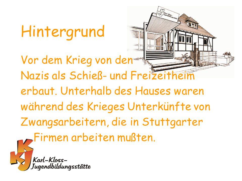 Hintergrund Vor dem Krieg von den Nazis als Schieß- und Freizeitheim erbaut.