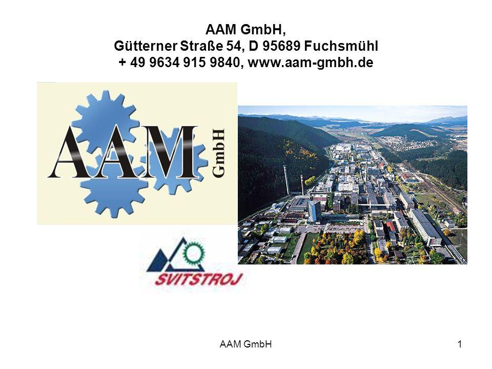 AAM GmbH1 AAM GmbH, Gütterner Straße 54, D 95689 Fuchsmühl + 49 9634 915 9840, www.aam-gmbh.de