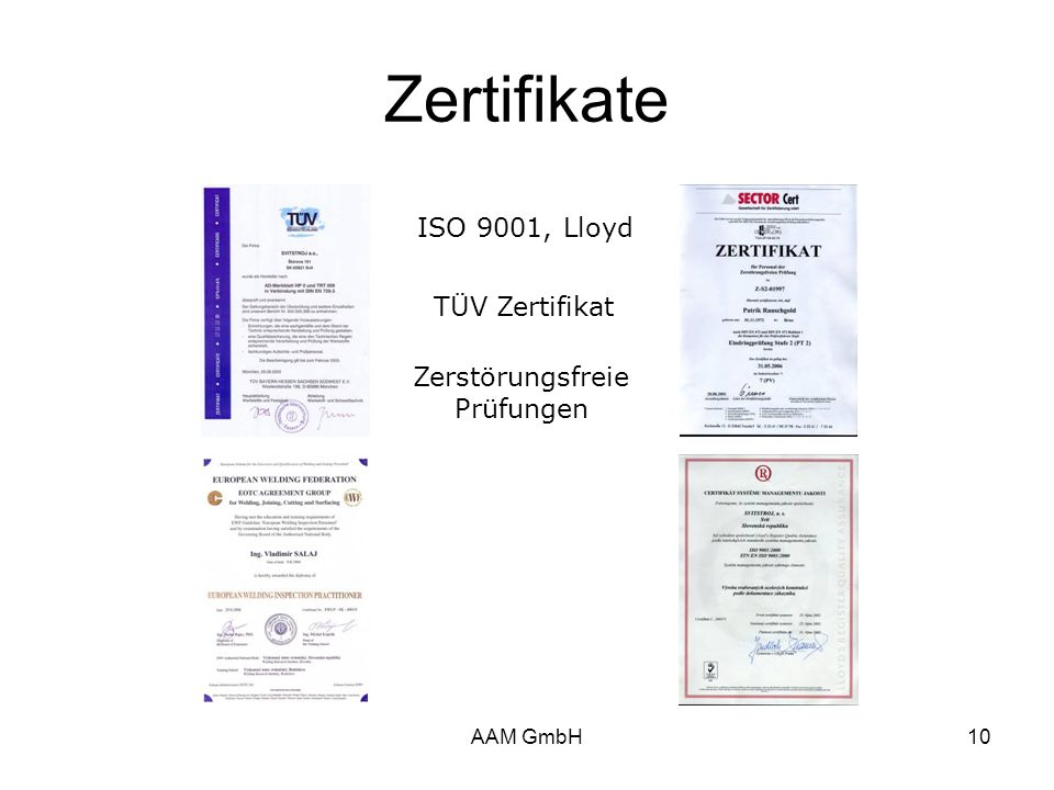 10 Zertifikate ISO 9001, Lloyd TÜV Zertifikat Zerstörungsfreie Prüfungen