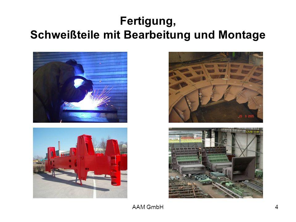 AAM GmbH4 Fertigung, Schweißteile mit Bearbeitung und Montage
