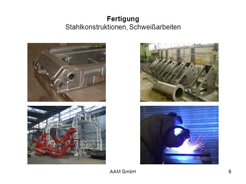 AAM GmbH6 Fertigung Stahlkonstruktionen, Schweißarbeiten