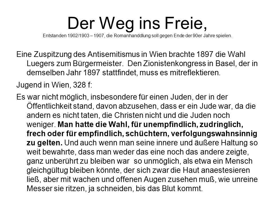 Der Weg ins Freie, Entstanden 1902/1903 – 1907, die Romanhanddlung soll gegen Ende der 90er Jahre spielen.