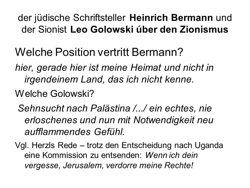 der jüdische Schriftsteller Heinrich Bermann und der Sionist Leo Golowski úber den Zionismus Welche Position vertritt Bermann.