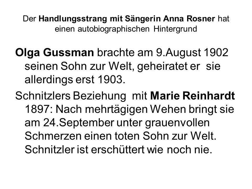 Der Handlungsstrang mit Sängerin Anna Rosner hat einen autobiographischen Hintergrund Olga Gussman brachte am 9.August 1902 seinen Sohn zur Welt, geheiratet er sie allerdings erst 1903.