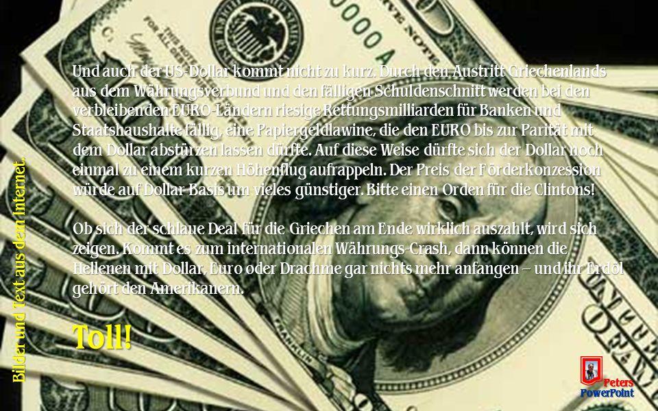 Und auch der US-Dollar kommt nicht zu kurz.