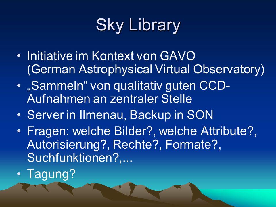 """Sky Library Initiative im Kontext von GAVO (German Astrophysical Virtual Observatory) """"Sammeln"""" von qualitativ guten CCD- Aufnahmen an zentraler Stell"""