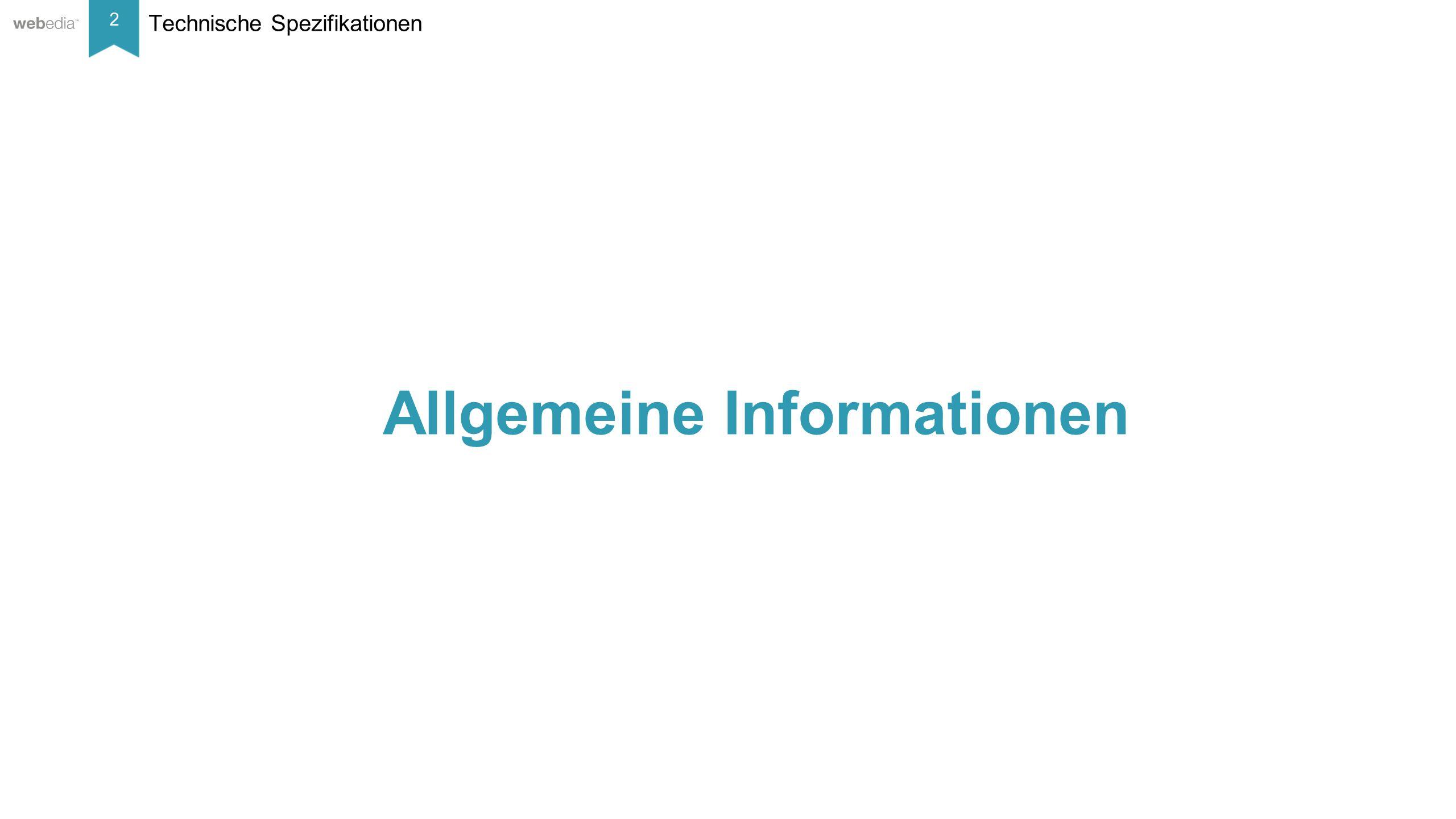 2 __________ Basis: Nielsen, Mai/2014. Technische Spezifikationen Allgemeine Informationen