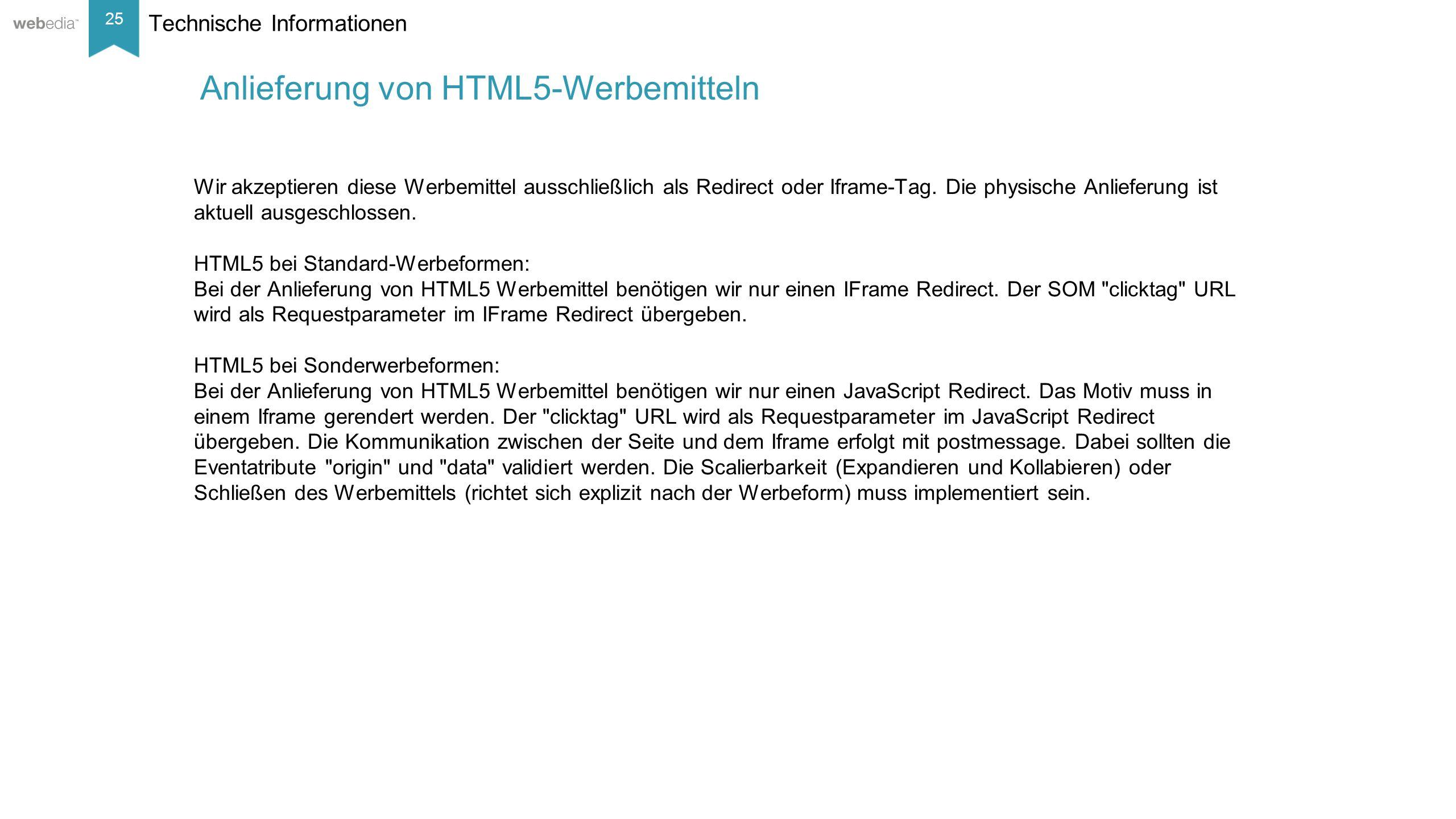 25 __________ Basis: Nielsen, Mai/2014. Technische Informationen Wir akzeptieren diese Werbemittel ausschließlich als Redirect oder Iframe-Tag. Die ph