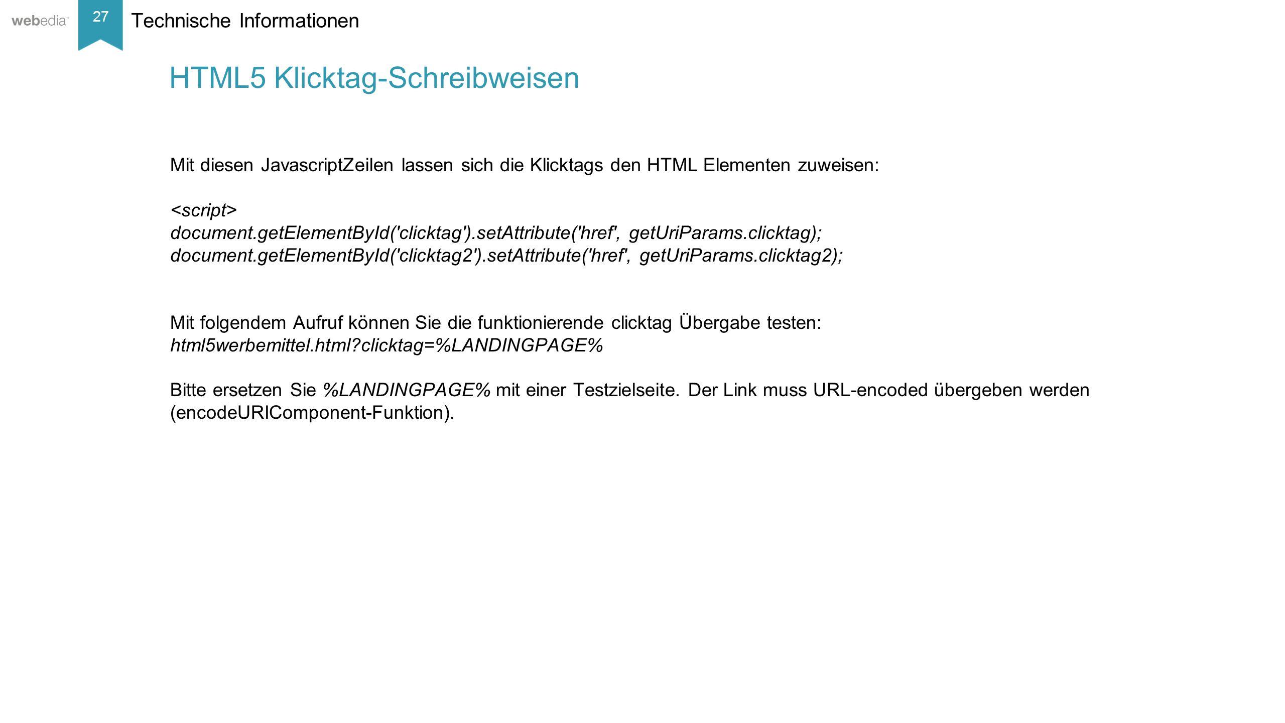 27 __________ Basis: Nielsen, Mai/2014. Technische Informationen Mit diesen JavascriptZeilen lassen sich die Klicktags den HTML Elementen zuweisen: do