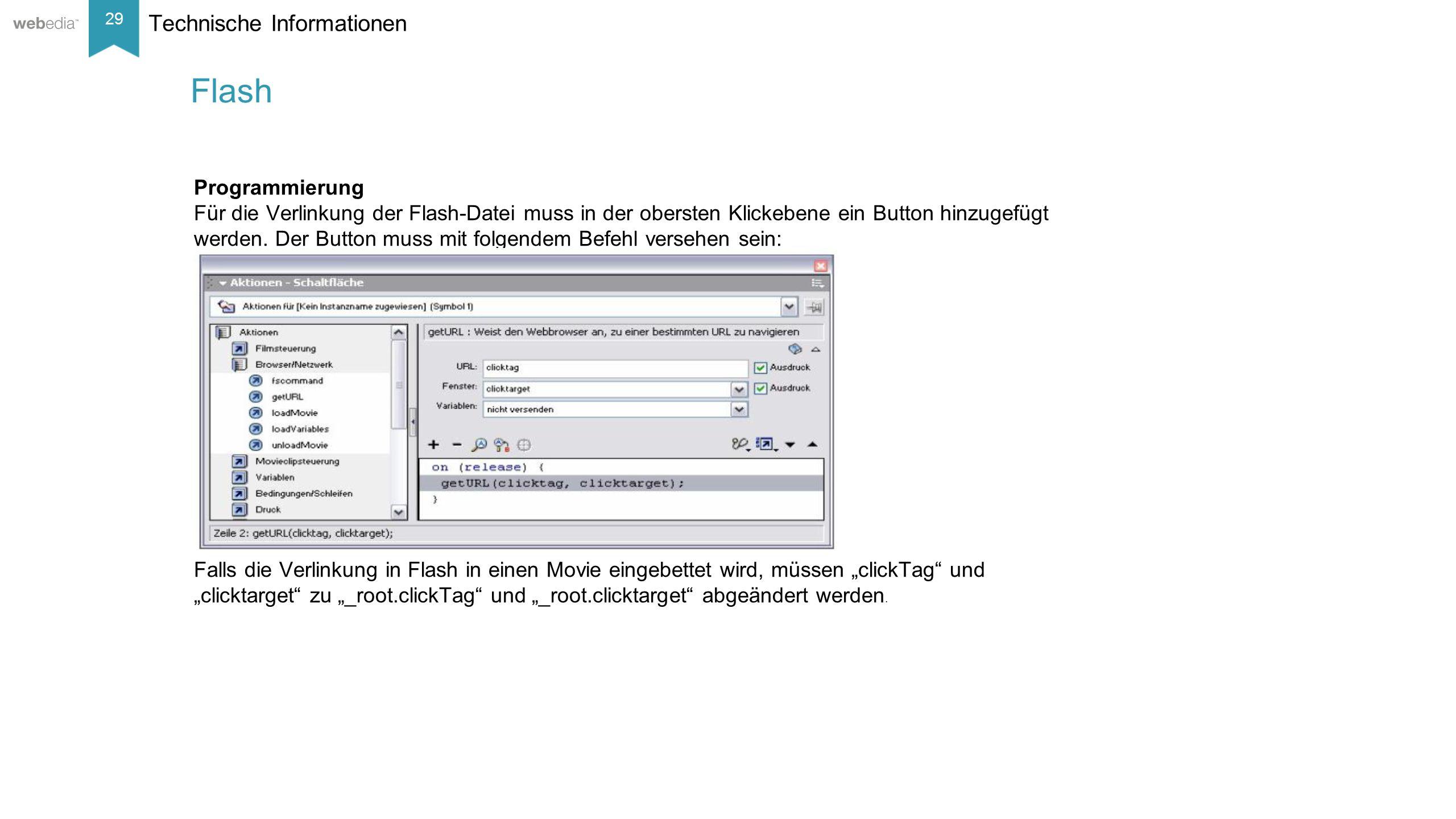 29 __________ Basis: Nielsen, Mai/2014. Technische Informationen Programmierung Für die Verlinkung der Flash-Datei muss in der obersten Klickebene ein