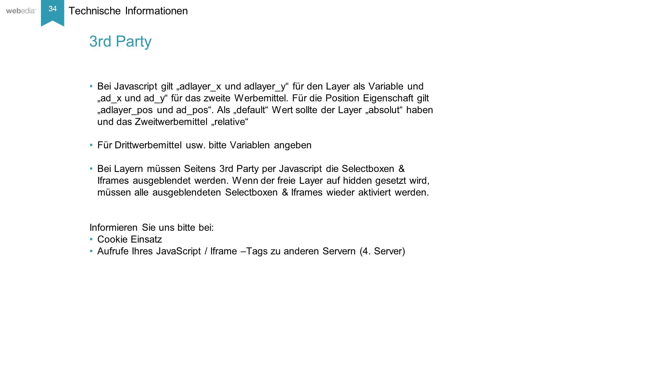 """34 __________ Basis: Nielsen, Mai/2014. Technische Informationen 3rd Party Bei Javascript gilt """"adlayer_x und adlayer_y"""" für den Layer als Variable un"""