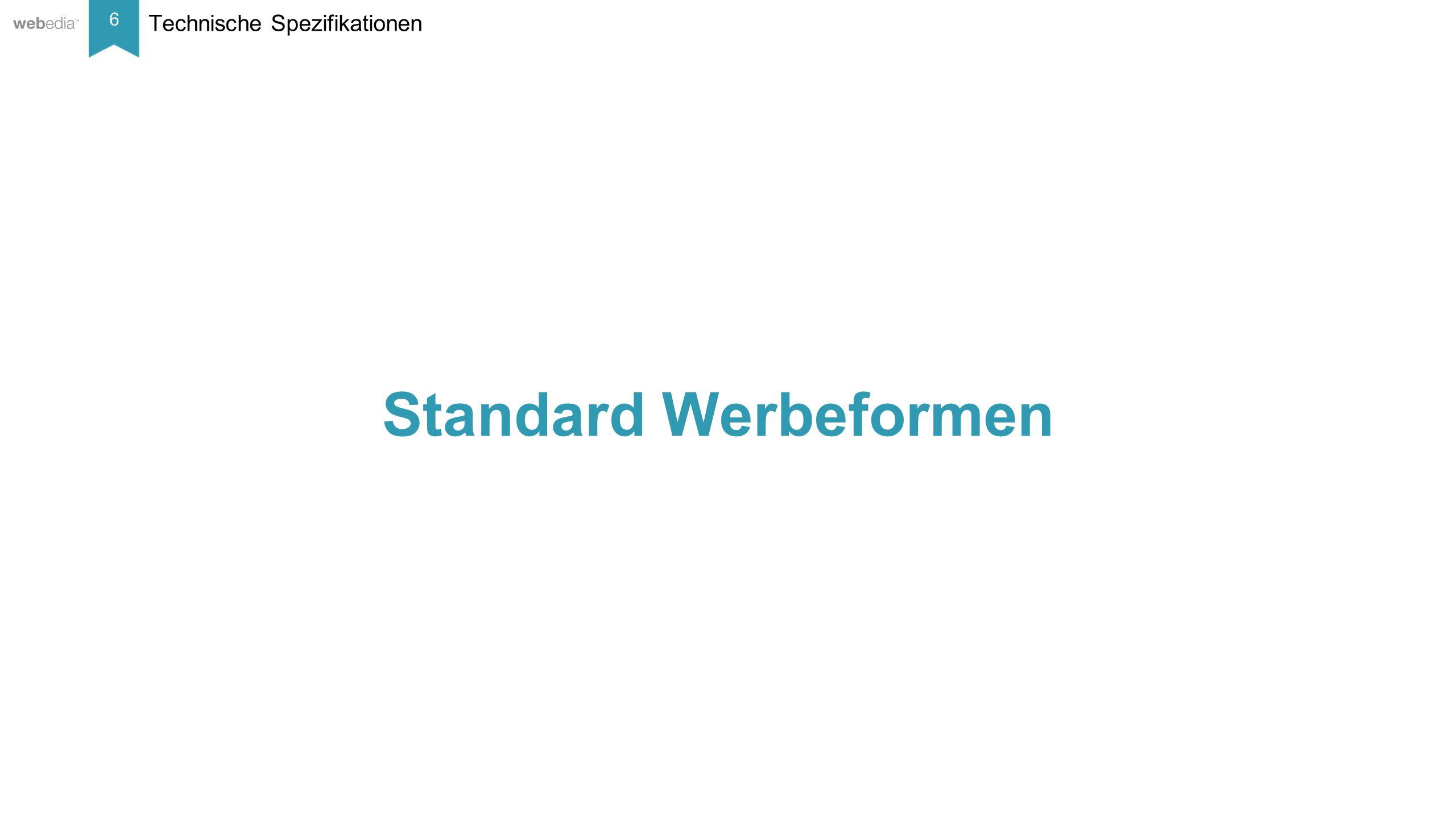 6 __________ Basis: Nielsen, Mai/2014. Technische Spezifikationen Standard Werbeformen