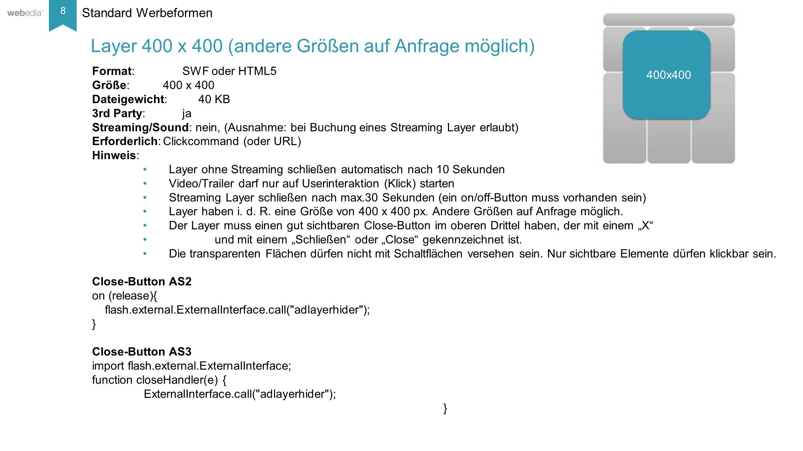 8 __________ Basis: Nielsen, Mai/2014. Standard Werbeformen Format: SWF oder HTML5 Größe: 400 x 400 Dateigewicht:40 KB 3rd Party: ja Streaming/Sound: